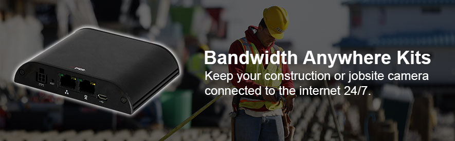 Bandwidth Anywhere Kits for Construction Cameras